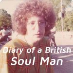 Read the Latest Diary from a British Soul Man, David Nathan